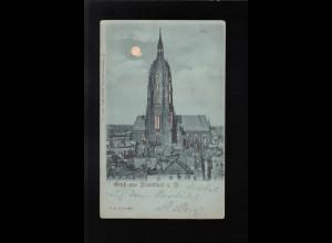 Gruß aus Frankfurt a. M., Dom Nachts Mond leuchtet, Frankfurt/Usingen 16.10.1899