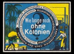 """Deutsches Reich: Propaganda-Wahl-Vignette """"Wie lange noch ohne Kolonien."""""""
