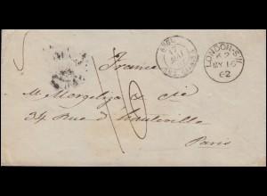 Großbritannien Brief LONDON 16.5.1862 Transit über CALAIS 17.5. nach PARIS 17.5.