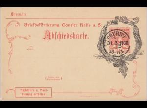 Privatpostkarte Courier Halle/Saale - Abschiedskarte Letzttagsstempel 31.3.1900