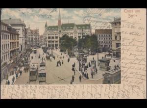 AK Gruss aus Berlin Spittelmarkt, CÖPENICK 4.5.1903 über OTTBERGEN nach DINKLAR