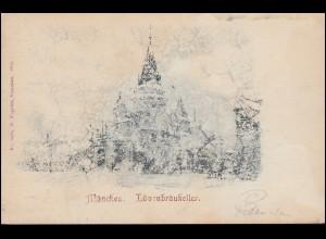AK München Löwenbräukeller MUENCHEN 14.12.1900 nach SCHWARZENBACH / SAALE 15.12.