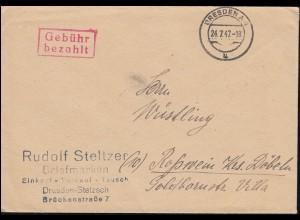 Gebühr-bezahlt-Stempel DRESDEN 24.7.47 auf Brief Briefmarken-Steltzer n. Roßwein