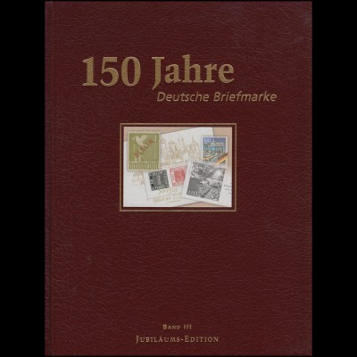 Edition: 150 Jahre Deutsche Briefmarken Band III 1999